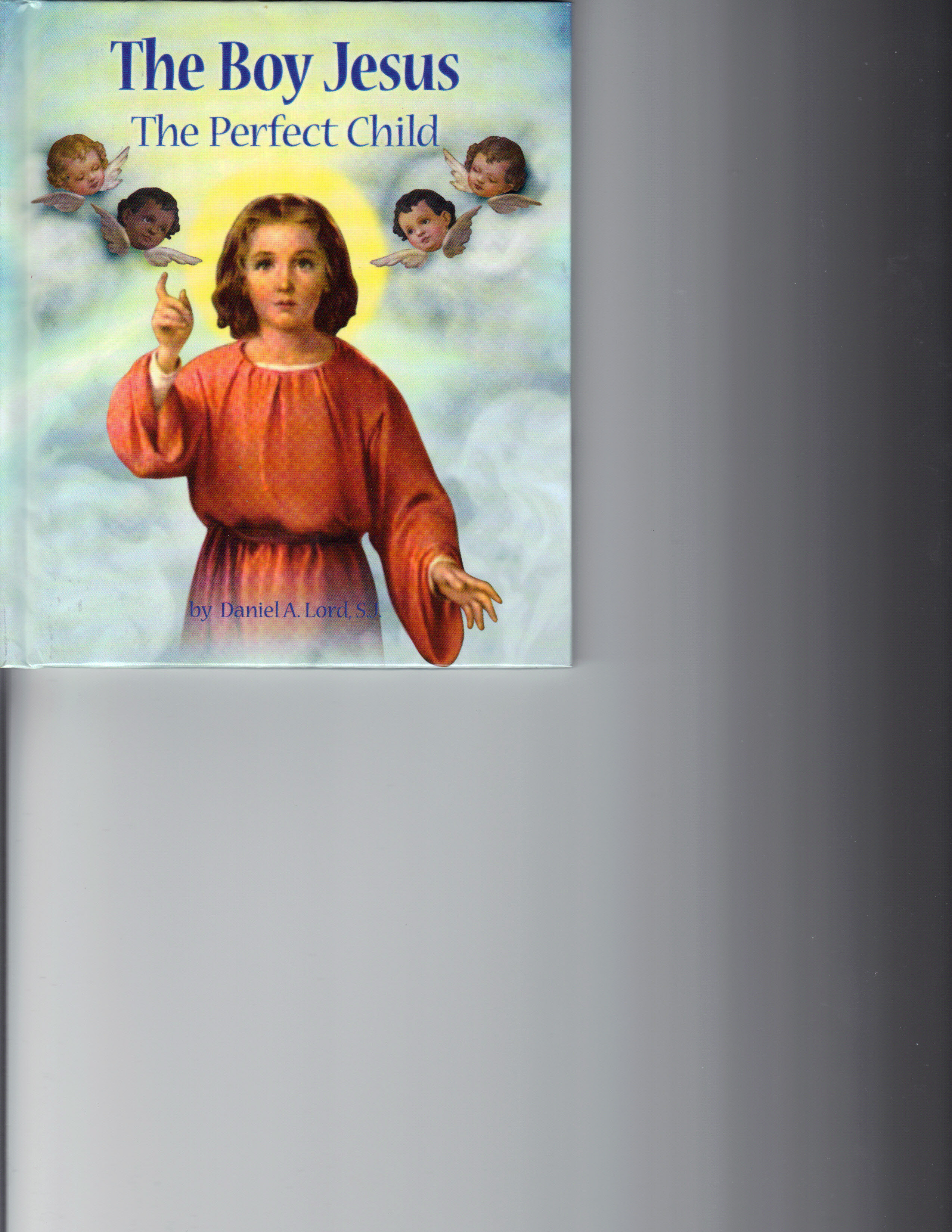Image for The Boy Jesus- the perfect Child