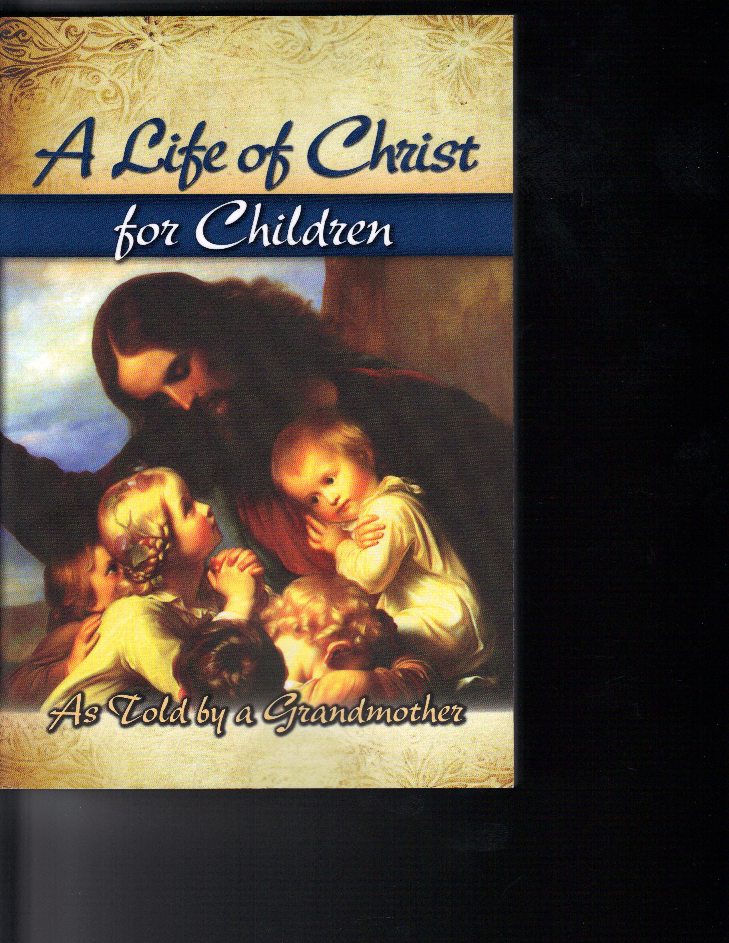 Image for A Life of Christ for Children-As Told by a Grandmother