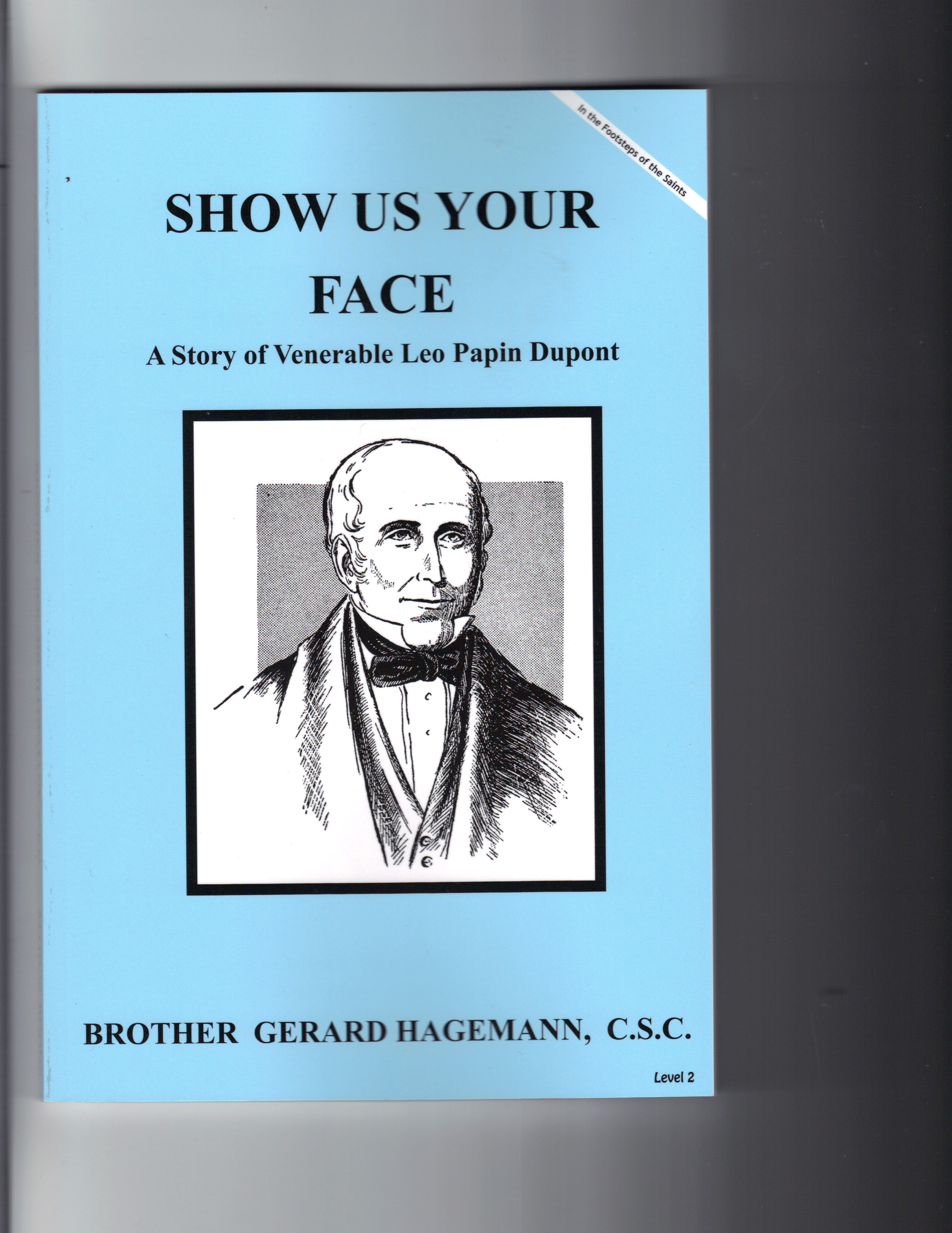 Image for Show Us Your Face - A Story of Venerable Leo Papin Dupont